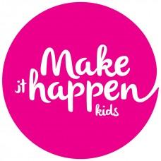 Make it Happen Kids -  anos